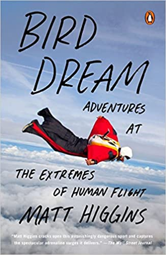 9cec052ca1610 Bird Dream: Adventures at the Extremes of Human Flight - Livros na Amazon  Brasil- 9780143127468
