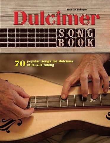 Dulcimer Songbook: 70 popular songs for dulcimer in D-A-D tuning - Dulcimer Book