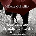 Das geheime Prinzip der Liebe Hörbuch von Hélène Grémillon Gesprochen von: Stephane Bittoun