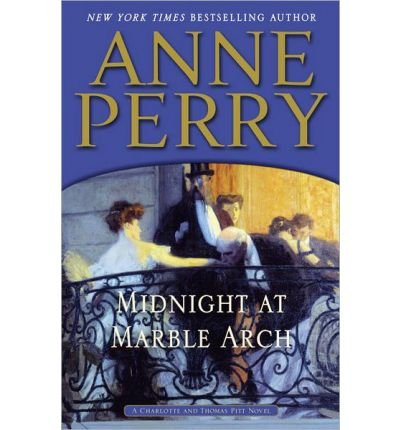 Download Midnight at Marble Arch: A Charlotte and Thomas Pitt Novel (Paperback) - Common ebook