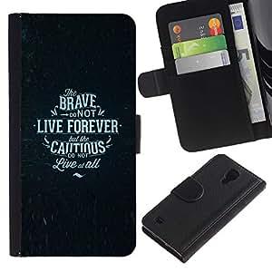 A-type (Live Forever Brave Cautious Poster Text) Colorida Impresión Funda Cuero Monedero Caja Bolsa Cubierta Caja Piel Card Slots Para Samsung Galaxy S4 IV I9500