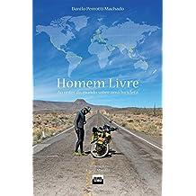 Homem Livre: Ao redor do mundo sobre uma bicicleta (Portuguese Edition)