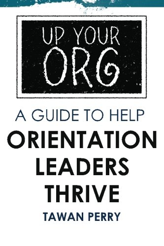 Up Your Org A Guide to Help Orientation Leaders Thrive