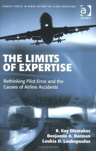 the-limits-of-expertise-rethinking-pilot-error-and-the-causes-of-airline-accidents-new-edition-by-di