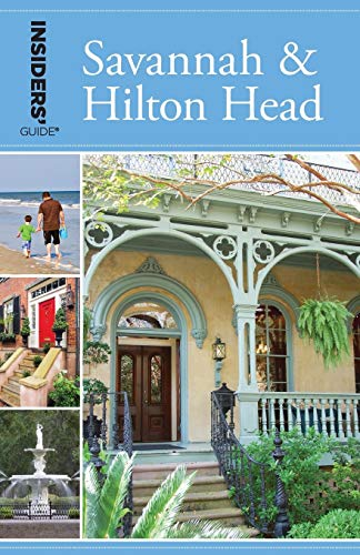(Insiders' Guide® to Savannah & Hilton Head, 9th Edition (Insiders' Guide)