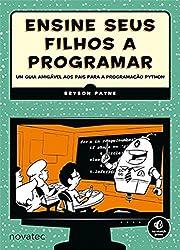 Ensine Seus Filhos a Programar (Em Portuguese do Brasil)