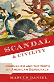 Scandal and Civility, Marcus Daniel, 0195172124