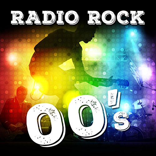 Radio Rock 00's [Explicit]