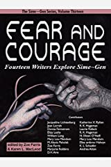 Fear and Courage: Fourteen Writers Explore Sime~Gen (Sime-Gen Book 13) Kindle Edition