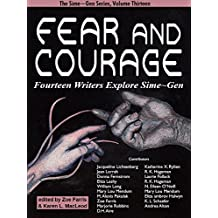 Fear and Courage: Fourteen Writers Explore Sime~Gen (Sime-Gen Book 13)