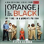 Orange Is the New Black: My Time in a Women's Prison | Piper Kerman