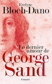 Le dernier amour de George Sand, Bloch-Dano, Evelyne