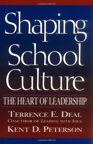 Shaping School Culture: The Heart of Leadership (Jossey-Bass Education) by Terrence E. Deal (1999-02-10)