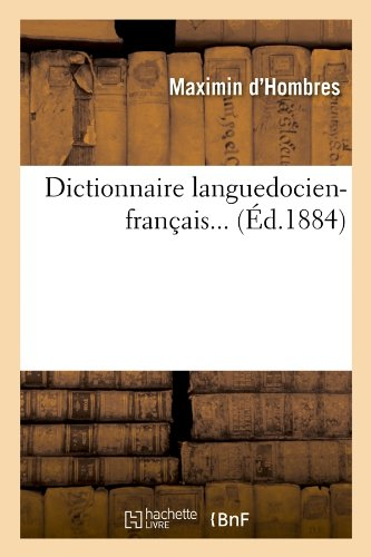 Dictionnaire Languedocien-Francais... (Ed.1884) (Langues) (French Edition)