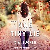 One Tiny Lie: A Novel | K. A. Tucker