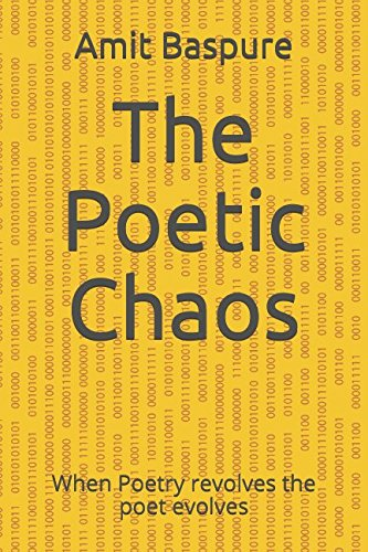 The Poetic Chaos: When Poetry revolves the poet evolves