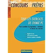 Tous les exercices de Chimie PC : Pour assimiler le programme, s'entraîner et réussir son concours (French Edition)