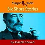 Six Short Stories | Joseph Conrad