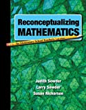 Reconceptualizing Mathematics, Judith Sowder and Larry Sowder, 1464103356