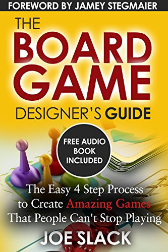 - The Board Game Designer's Guide: The Easy 4 Step Process to Create Amazing Games That People Can't Stop Playing