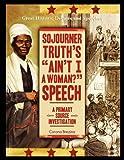 Sojourner Truth's Ain't I a Woman? Speech, Corona Brezina, 143583710X