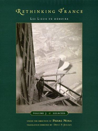 Rethinking France: Les Lieux de mémoire, Volume 3: Legacies