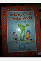 For Every Child A Better World Paperback
