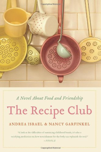 Recipe Club, The Walmart Ed: A Novel Of Food And Friendship