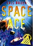 Space Ace (FYI: Fiction with Stacks of Facts) by Eric Brown (2005-08-01)