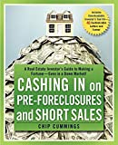 Cashing in on Pre-foreclosures and Short Sales: A Real Estate Investor s Guide to Making a Fortune Even in a Down Market