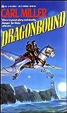 Dragonbound, Carl Miller, 0441166261