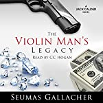 The Violin Man's Legacy: Jack Calder Crime Series, Book 1 | Seumas Gallacher