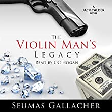 The Violin Man's Legacy: Jack Calder Crime Series, Book 1 Audiobook by Seumas Gallacher Narrated by C. C. Hogan