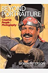 Beyond Portraiture: Creative People Photography Kindle Edition