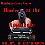 Murder at the Applegate: Matthias Jones Series | R.P. Fitton