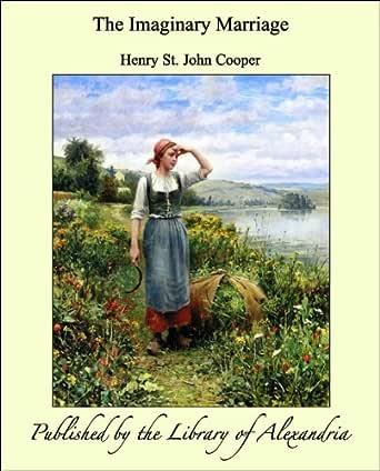 the imaginary marriage kindle edition by cooper henry st john religion spirituality kindle ebooks amazon com amazon com