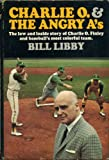 Charlie O. and the Angry A's, Bill Libby, 0385095201