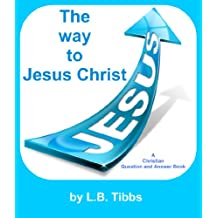 The Way to Christ: A Question and Answer Guide to Understanding Christianity.