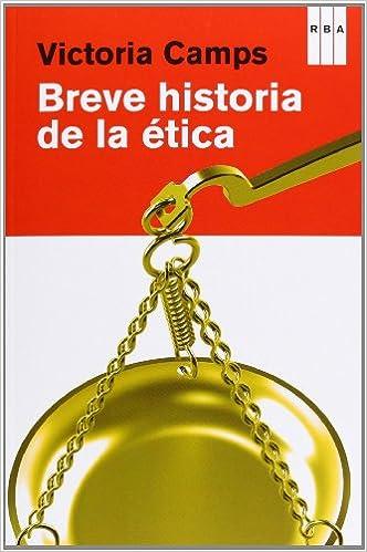 Breve historia de la ética (DIVULGACIÓN): Amazon.es: VICTORIA CAMPS CERVERA: Libros