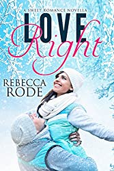 Love Right: A Sweet Romance Novella