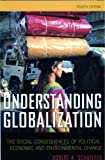 Understanding Globalization: The Social Consequences of Political, Economic, and Environmental Change, Robert K. Schaeffer, 0742561801