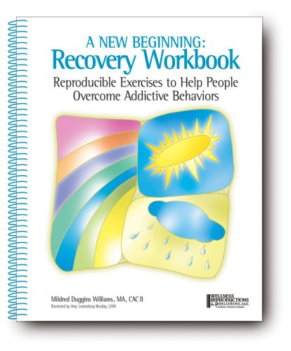 A New Beginning: Recovery Workbook: Reproducible Exercises to Help People Overcome Addictive Behaviors with CD