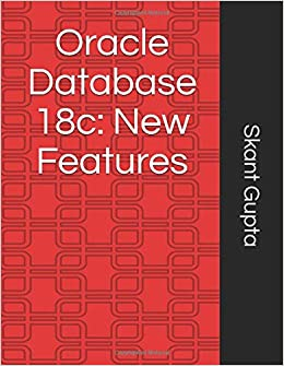 Oracle Database 18c: New Features: New Features for DBAs and
