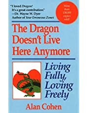 Dragon Doesn't Live Here Anymore: Loving Fully, Living Freely