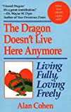 img - for The Dragon Doesn't Live Here Anymore book / textbook / text book