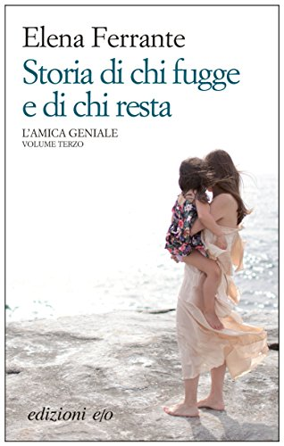 Storia di chi fugge e di chi resta L'amica geniale Italian Edition PDF
