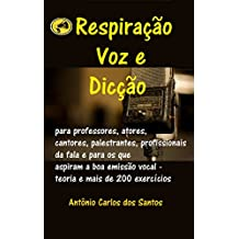 Respiração, voz e dicção: para professores, atores, cantores, palestrantes, profissionais da fala e para os que aspiram a boa emissão vocal – teoria e ... exercícios (ThM-Theater Movement Livro 10)