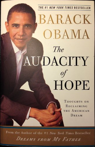 The Audacity Of Hope - Thoughts On Reclaiming The American Dream