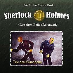 Die drei Garridebs (Sherlock Holmes - Die alten Fälle 11 [Reloaded])