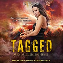 Tagged: Apocalypse Assassins, Book 2 Audiobook by D. Laine Narrated by Aaron Shedlock, Amy Landon